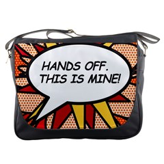 Hands Off. This is mine! Messenger Bags