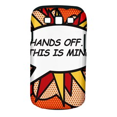 Hands Off. This is mine! Samsung Galaxy S III Classic Hardshell Case (PC+Silicone)