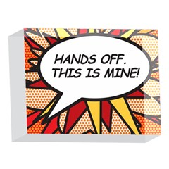 Hands Off. This is mine! 5 x 7  Acrylic Photo Blocks