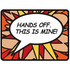 Hands Off. This is mine! Double Sided Fleece Blanket (Large)