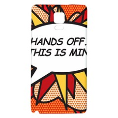 Hands Off. This is mine! Galaxy Note 4 Back Case