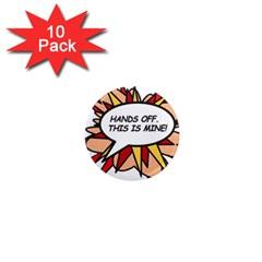 Hands Off 1  Mini Magnet (10 pack)