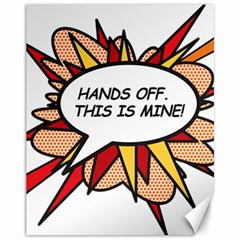 Hands Off Canvas 11  x 14