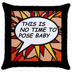 Comic Book This Is No Time To Pose Baby Throw Pillow Cases (Black)