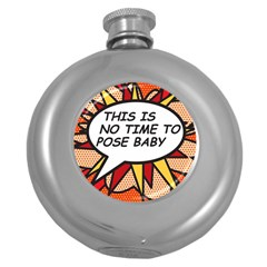 Comic Book This Is No Time To Pose Baby Round Hip Flask (5 oz)