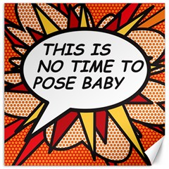 Comic Book This Is No Time To Pose Baby Canvas 12  x 12