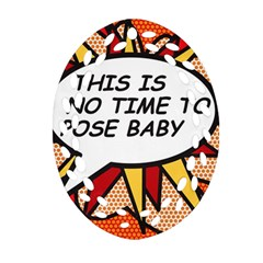 Comic Book This Is No Time To Pose Baby Oval Filigree Ornament (2-Side)