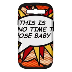 Comic Book This Is No Time To Pose Baby Samsung Galaxy S III Hardshell Case (PC+Silicone)