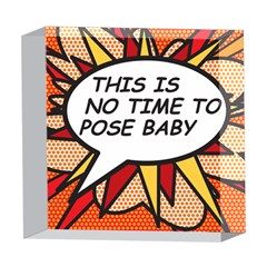 Comic Book This Is No Time To Pose Baby 5  x 5  Acrylic Photo Blocks