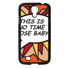 Comic Book This Is No Time To Pose Baby Samsung Galaxy S4 I9500/ I9505 Case (Black)