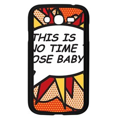 Comic Book This Is No Time To Pose Baby Samsung Galaxy Grand DUOS I9082 Case (Black)