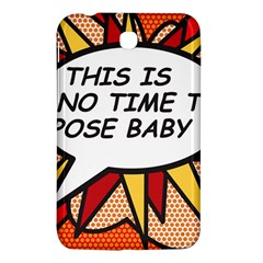Comic Book This Is No Time To Pose Baby Samsung Galaxy Tab 3 (7 ) P3200 Hardshell Case