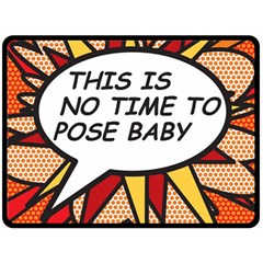 Comic Book This Is No Time To Pose Baby Double Sided Fleece Blanket (Large)