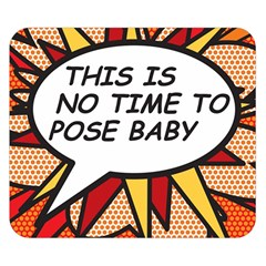 Comic Book This Is No Time To Pose Baby Double Sided Flano Blanket (Small)