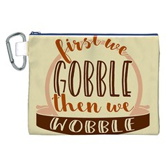 First We Gobble Then We Wobble  Canvas Cosmetic Bag (XXL)