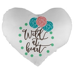 Wild At Heart Flowers Large 19  Premium Heart Shape Cushions