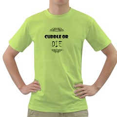 Cuddle Or Die Funny Tee Green T Shirt
