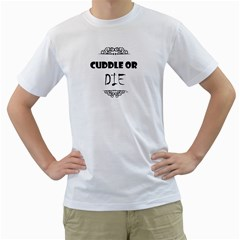 CUDDLE OR DIE FUNNY TEE Men s T-Shirt (White)