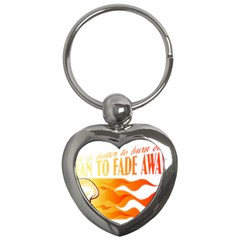 Its Better To Burn Out Than To Fade Away Key Chains (heart)