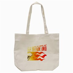 its better to burn out than to fade away Tote Bag (Cream)
