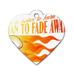 its better to burn out than to fade away Dog Tag Heart (Two Sides)