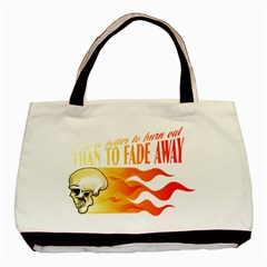 its better to burn out than to fade away Basic Tote Bag (Two Sides)