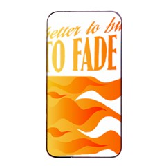 Its Better To Burn Out Than To Fade Away Apple Iphone 4/4s Seamless Case (black)