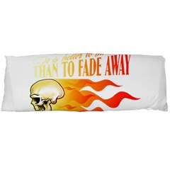 its better to burn out than to fade away Body Pillow Cases Dakimakura (Two Sides)