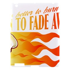its better to burn out than to fade away Apple iPad 3/4 Hardshell Case