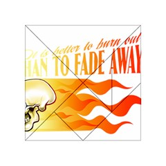 its better to burn out than to fade away Acrylic Tangram Puzzle (4  x 4 )