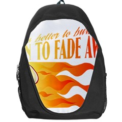 its better to burn out than to fade away Backpack Bag
