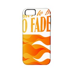 its better to burn out than to fade away Apple iPhone 5 Classic Hardshell Case (PC+Silicone)