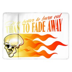 its better to burn out than to fade away Samsung Galaxy Tab 10.1  P7500 Flip Case