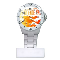 its better to burn out than to fade away Nurses Watches
