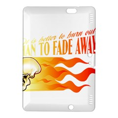its better to burn out than to fade away Kindle Fire HDX 8.9  Hardshell Case