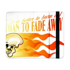 its better to burn out than to fade away Samsung Galaxy Tab Pro 8.4  Flip Case