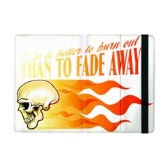Its Better To Burn Out Than To Fade Away Ipad Mini 2 Flip Cases