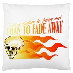 its better to burn out than to fade away Large Flano Cushion Cases (Two Sides)