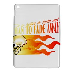 its better to burn out than to fade away iPad Air 2 Hardshell Cases