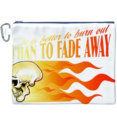 its better to burn out than to fade away Canvas Cosmetic Bag (XXXL)