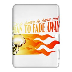 Its Better To Burn Out Than To Fade Away Samsung Galaxy Tab 4 (10 1 ) Hardshell Case