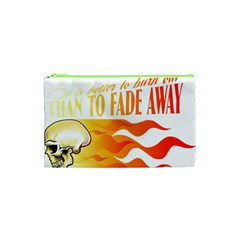 Its Better To Burn Out Than To Fade Away Cosmetic Bag (xs)