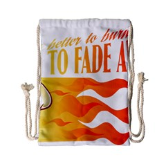 its better to burn out than to fade away Drawstring Bag (Small)