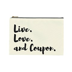Live  Love  And Coupon (plain) Cosmetic Bag (large)