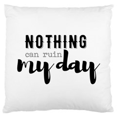 Nothing Can Ruin My Day Standard Flano Cushion Case (one Side)