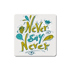 Never Say Never Magnet (square)