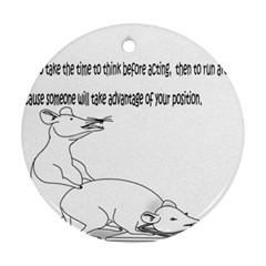 Better To Take Time To Think Round Ornament (Two Sides)