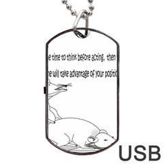 Better To Take Time To Think Dog Tag USB Flash (Two Sides)