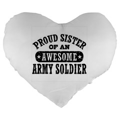 Proud Army Soldier Sister Large 19  Premium Heart Shape Cushion