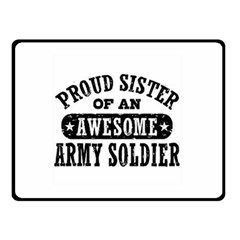 Proud Army Soldier Sister Double Sided Fleece Blanket (small)